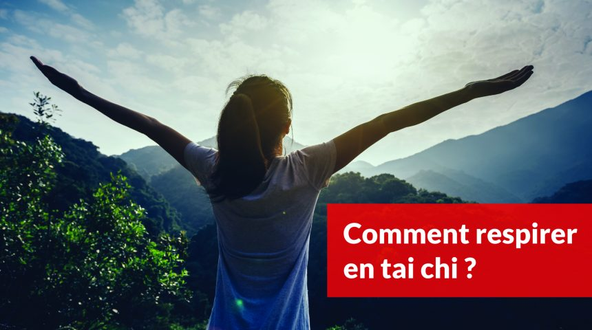 comment respirer en tai chi