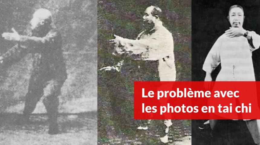 le probleme avec les photos en tai chi