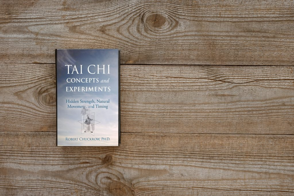 Tai Chi Concepts and Experiments: Hidden Strength, Natural Movement, and Timing
